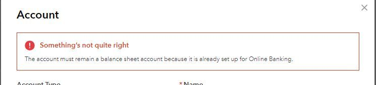 The account must remain a balance sheet account because it is already set up for Online Banking..JPG