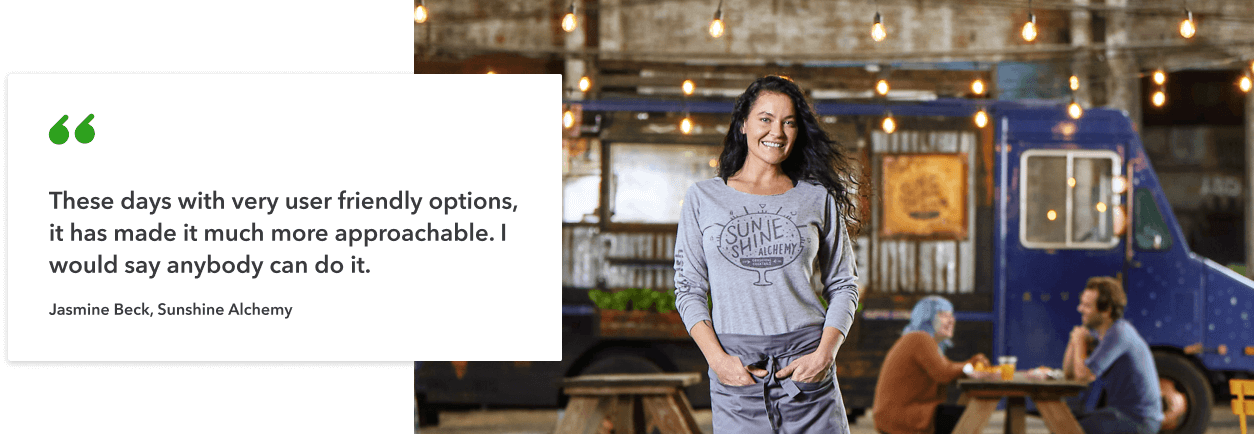 These days with very user friendly options, it has made it much more approachable. I would say anybody can do it. - Jasmine Beck, Sunshine Alchemy