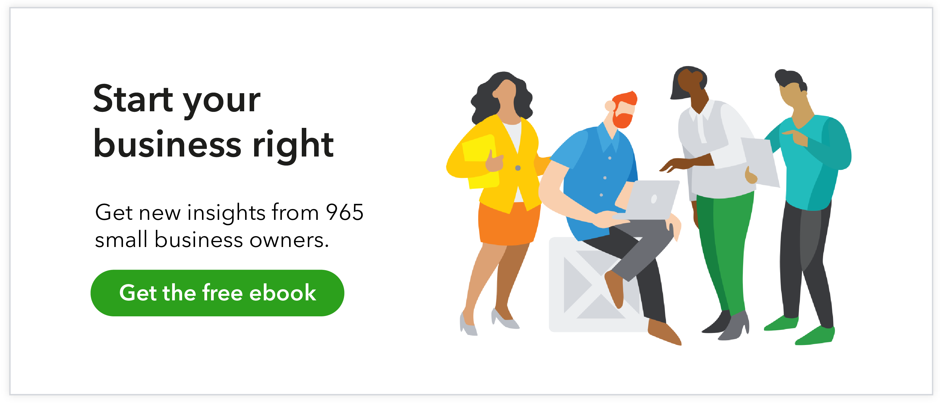 Start your business right. Get new insights from 965 small business owners. Get the free ebook.